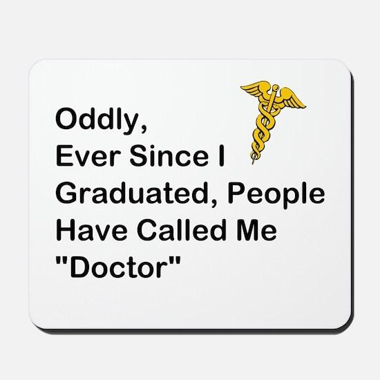"People Call Me ""Doctor"" Mousepad"