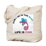 Life Is Pink Tote Bag
