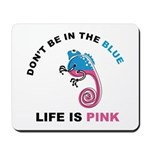 Life Is Pink Mousepad