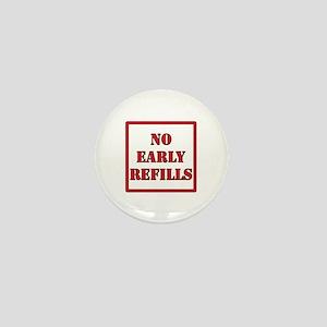 Pharmacy - No Early Refills Mini Button