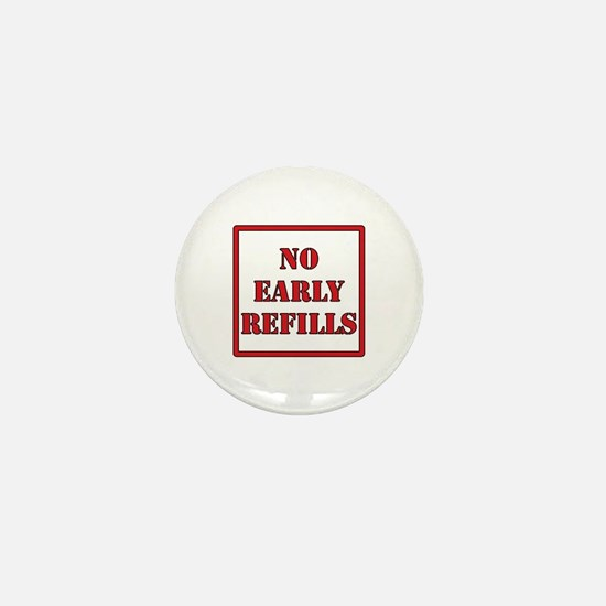 Pharmacy - No Early Refills Mini Button
