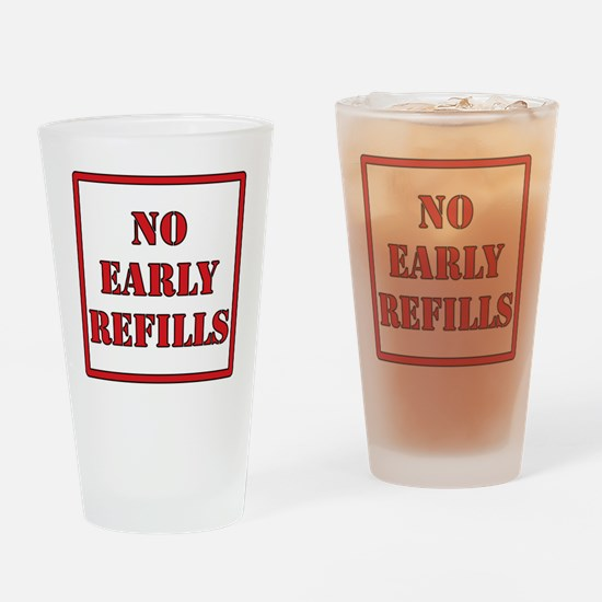 Pharmacy - No Early Refills Drinking Glass