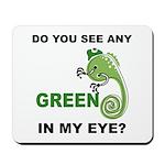 Green In My Eye Mousepad