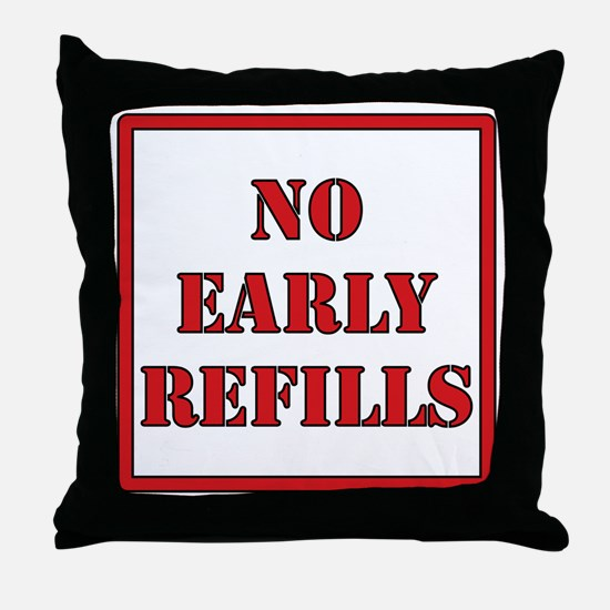 Pharmacy - No Early Refills Throw Pillow
