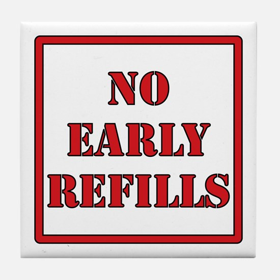 Pharmacy - No Early Refills Tile Coaster