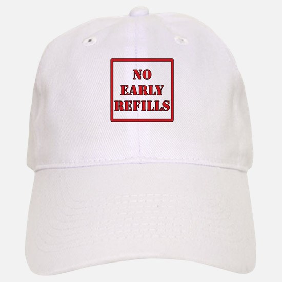 Pharmacy - No Early Refills Baseball Baseball Cap
