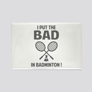 Bad in Badminton Rectangle Magnet