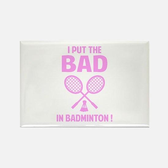 Bad in Badminton Rectangle Magnet