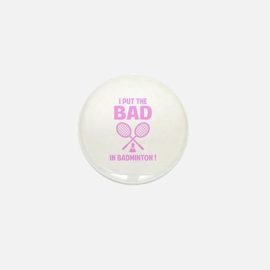 Bad in Badminton Mini Button