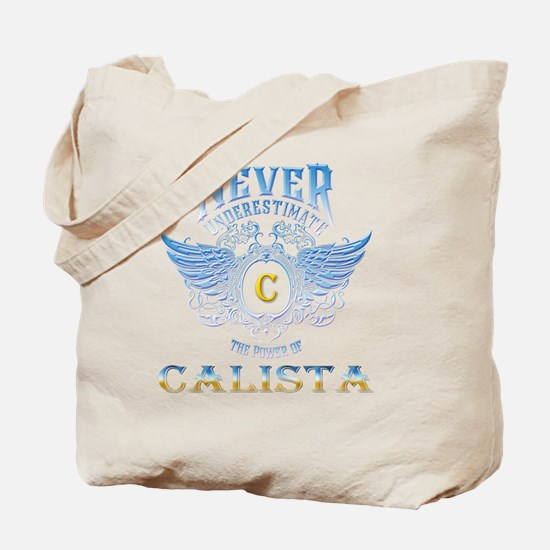 Never underestimate the power of calista Tote Bag