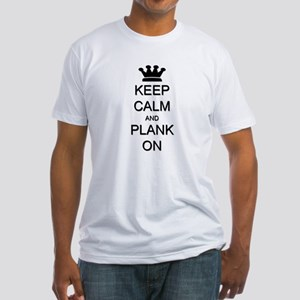 Keep Calm and Plank On Fitted T-Shirt