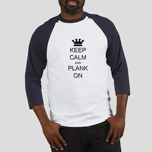 Keep Calm and Plank On Baseball Jersey