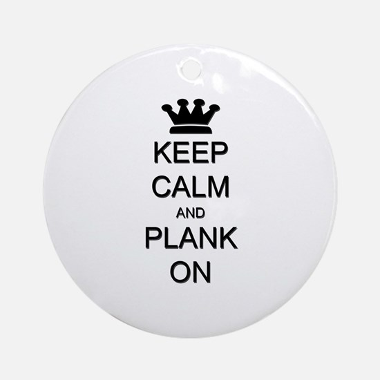 Keep Calm and Plank On Ornament (Round)