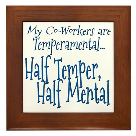 Co-Workers are Temperamental Framed Tile