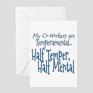 Co-Workers are Temperamental Greeting Card
