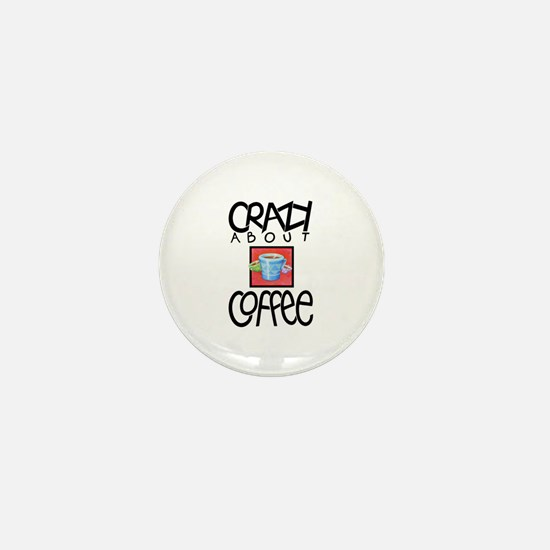 Crazy About Coffee Mini Button