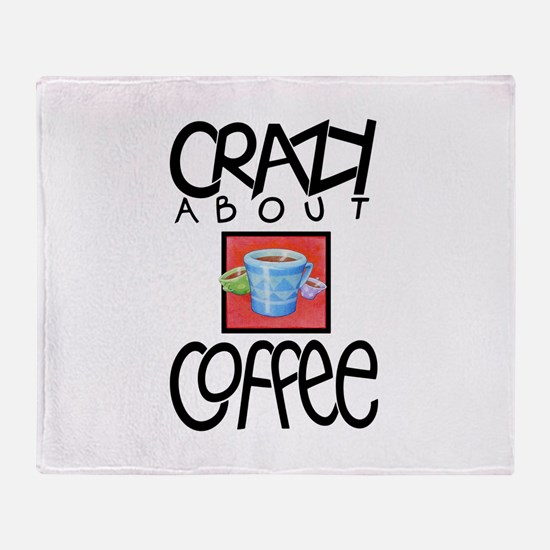 Crazy About Coffee Throw Blanket