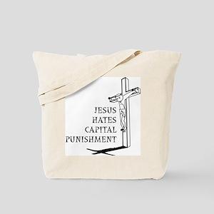 Jesus Hates Capital Punishment Tote Bag