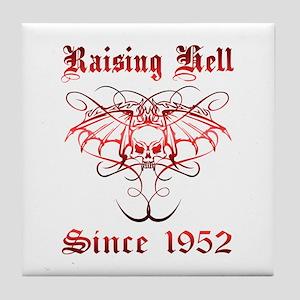 Raising Hell Since 1952 Tile Coaster