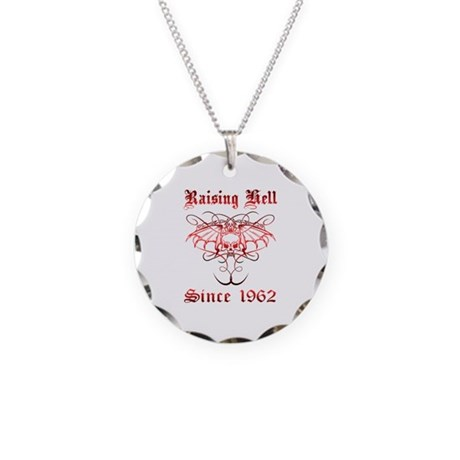 Raising Hell Since 1962 Necklace Circle Charm