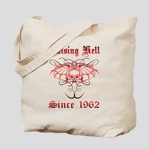 Raising Hell Since 1962 Tote Bag