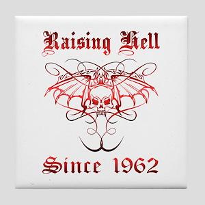Raising Hell Since 1962 Tile Coaster