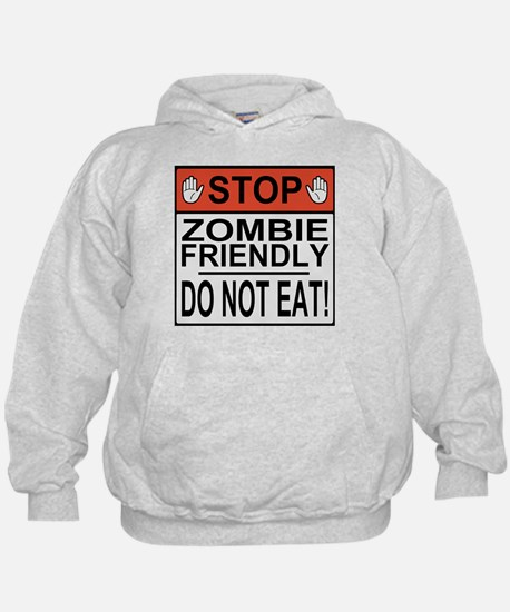 Stop Zombie Friendly Do Not Eat Hoodie