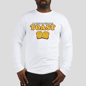 Nacho - Toast Long Sleeve T-Shirt