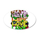 hate2love color 20x12 Oval Wall Decal
