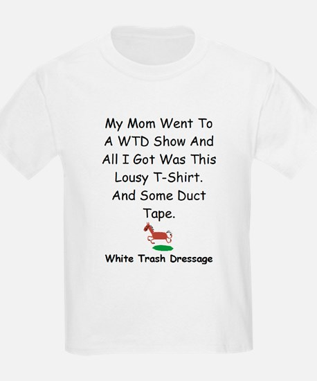 My Mom Went To A WTD Show Kids T-Shirt