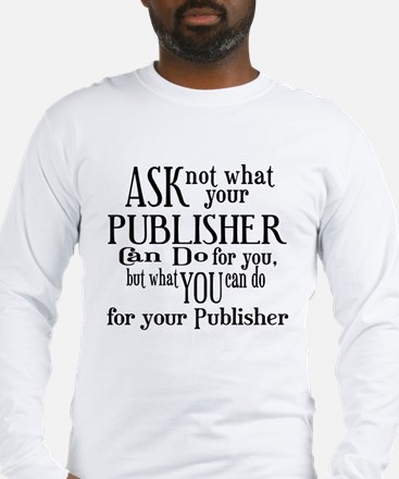 Ask Not Publisher Long Sleeve T-Shirt