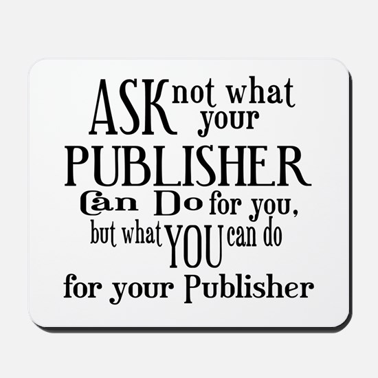 Ask Not Publisher Mousepad
