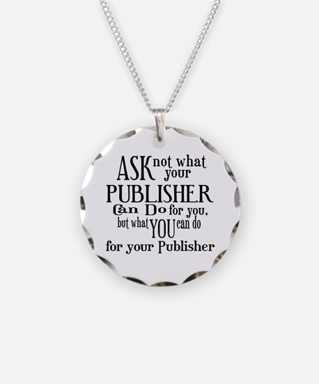 Ask Not Publisher Necklace