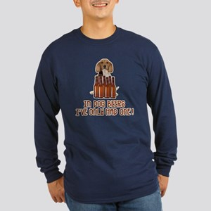 In Dog Beers ... Long Sleeve Dark T-Shirt