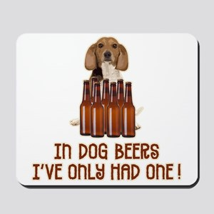 In Dog Beers ... Mousepad