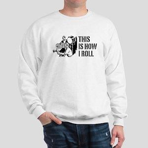 This Is How I Roll Film Sweatshirt