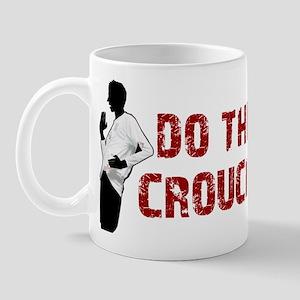 do the crouch Mug