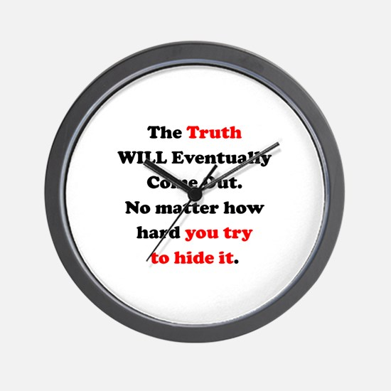 Truth will Eventually Come Out Wall Clock