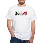 Italians Do It Better White T-Shirt