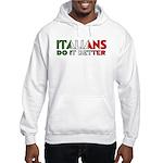 Italians Do It Better Hooded Sweatshirt