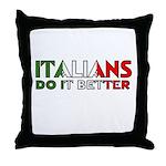 Italians Do It Better Throw Pillow