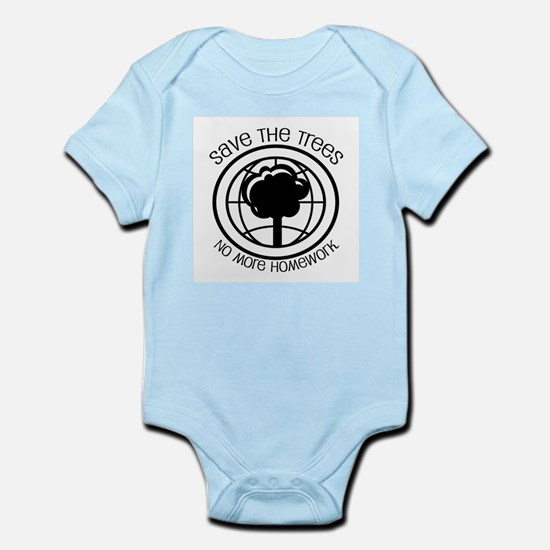 Save the Trees No More Homework Infant Bodysuit