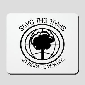 Save the Trees No More Homework Mousepad
