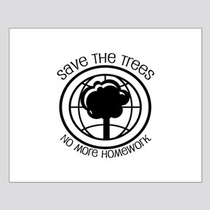 Save the Trees No More Homework Small Poster