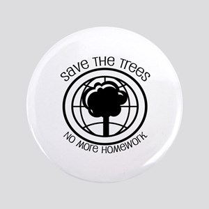 """Save the Trees No More Homework 3.5"""" Button"""
