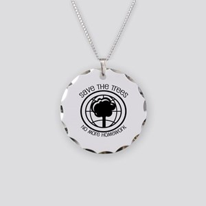 Save the Trees No More Homework Necklace Circle Ch