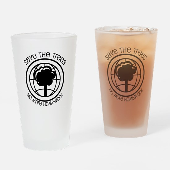 Save the Trees No More Homework Drinking Glass