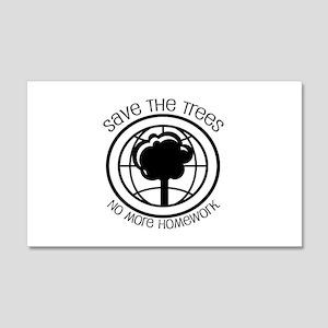 Save the Trees No More Homework 22x14 Wall Peel