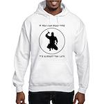 Ninja: If You Can Read This Hooded Sweatshirt