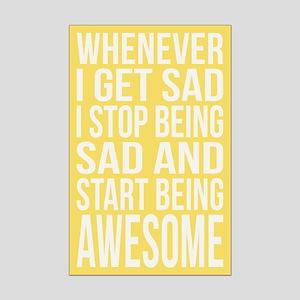 Whenever I Get Sad... Mini Poster Print